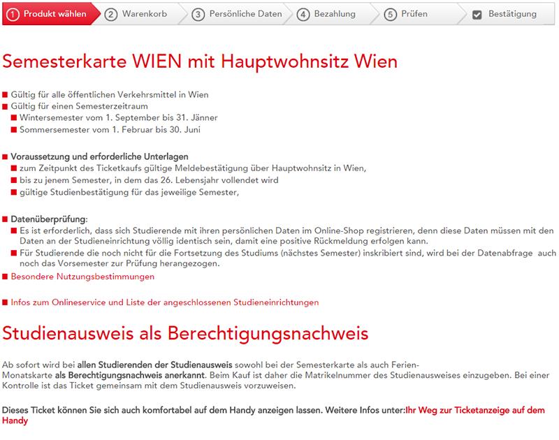 Zur Auswahl steht das Semesterticket mit oder ohne Hauptwohnsitz in Wien. In den Sommermonaten auch die Ferienmonatskarte.